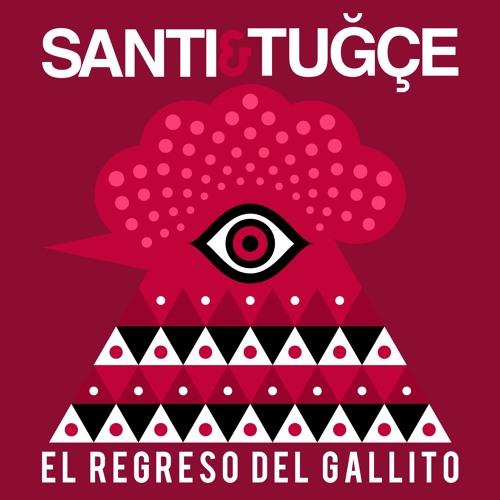 Santi & Tuğçe - El Regreso del Gallito