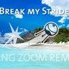 Break My Stride remix (trap)