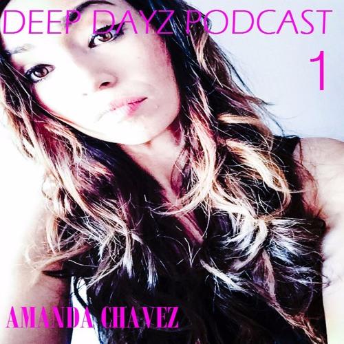 DJ Amanda Chavez presents DEEP DAYZ Podcast Episode 1