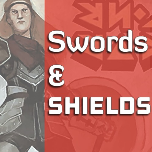 Swords and Shields Episode 7: Thessia and Leviathan