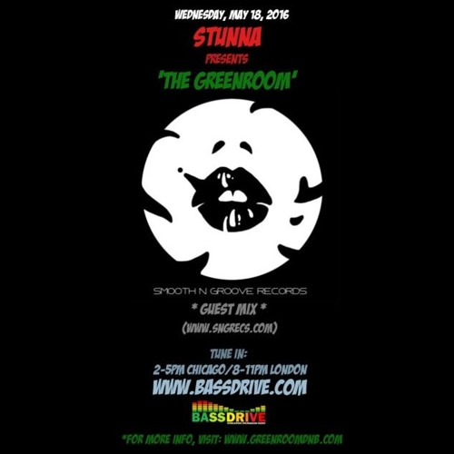 STUNNA Live in The Greenroom with SMOOTH N GROOVE RECORDS Guest Mix May 18 2016