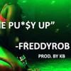 Beat The Pussy Up - FreddyRob