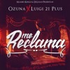 Download Me Reclama - Ozuna Ft Luigui 21+ Mp3