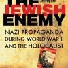 The Jewish Enemy: Nazi Propaganda during World War II and the Holocaust  download pdf
