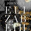 Elizabeth by John Guy, read by Alex Jennings