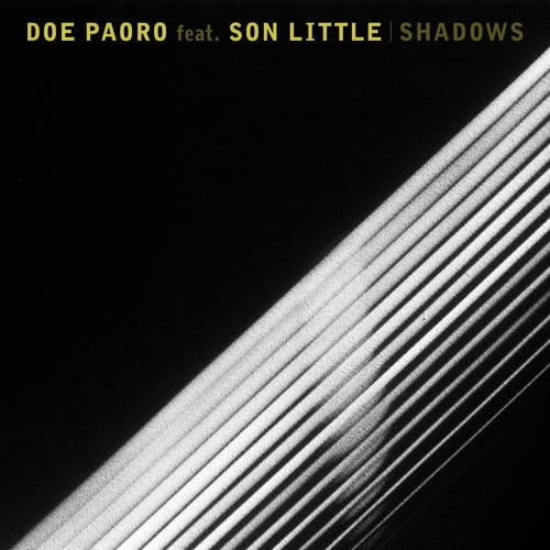 Doe Paoro - Shadows (Ft. Son Little)