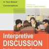 Interpretive Discussion: Engaging Students in Text-Based Conversations  download pdf