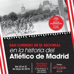 Mañana se inaugura la exposición 'San Lorenzo de El Escorial en la historia del Atlético de Madrid'