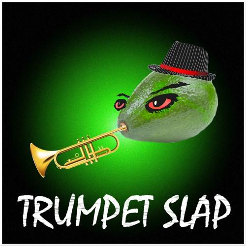 Bad Avocado! Bad Avocado! Trumpet Slap [FREE DOWNLOAD] soundcloudhot