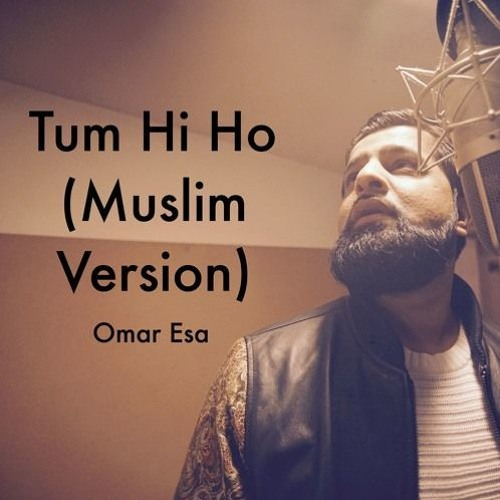 Tum Hi Ho - Islamic Version by Omar Esa