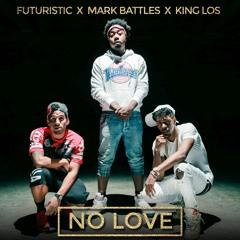 Mark Battles- No Love Featuring Futuristic & King Los