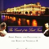The Court of the Last Tsar: Pomp, Power and Pageantry in the Reign of Nicholas II  download pdf