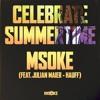 Msoke feat. Julian Maier-Hauff - Celebrate Summertime (OYes REMIX)