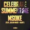 Msoke feat. Julian Maier-Hauff - Celebrate Summertime (Forbiddan REMIX)