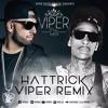 Hattrick Viper Remix | Viper DJs | Imran Khan | Wiz Khalifa | Free Download