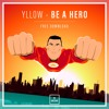 YLLOW - Be A Hero *Buy = FREE DL!*