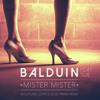 Balduin - Mister Mister (Wolfgang Lohr & Louie Prima Remix)