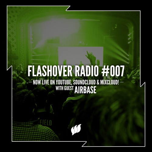 Flashover Radio #007 (Airbase Guestmix) - May 20, 2016