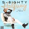 Halfway (S-8ighty - Halfway Remix)