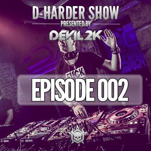 D-Harder Show Episode 2