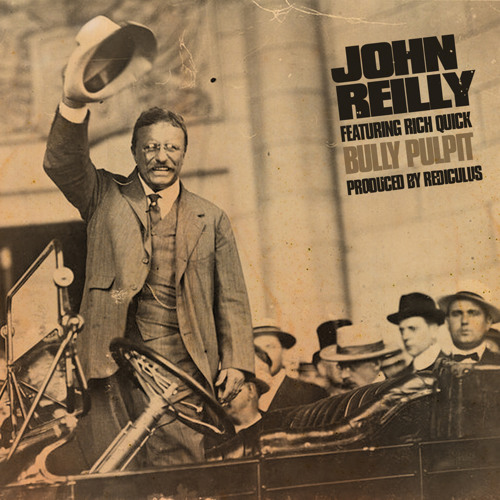 John Reilly (feat. Rich Quick) - Bully Pulpit (prod. by Rediculus)