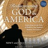 REDISCOVERING GOD IN AMERICA Written and Read by Newt & Callista Gingrich- Excerpt
