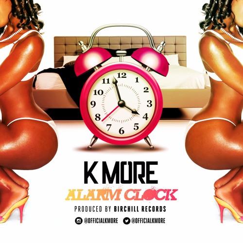K MORE - ALARM CLOCK [MOSKATO RIDDIM]