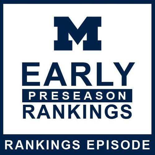 Early Preseason Rankings: Episode 45