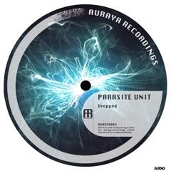 Parasite Unit - Dropped [AURAFR003] FREE D/L