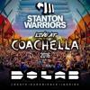 Stanton Warriors Live At Coachella 2016