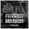 2F Friendly Sessions, Ep. 24 (Includes Steve Void Guest Mix)