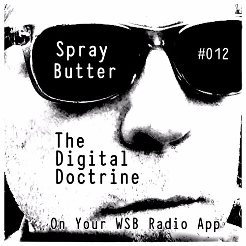 The Digital Doctrine #012 - Spray Butter