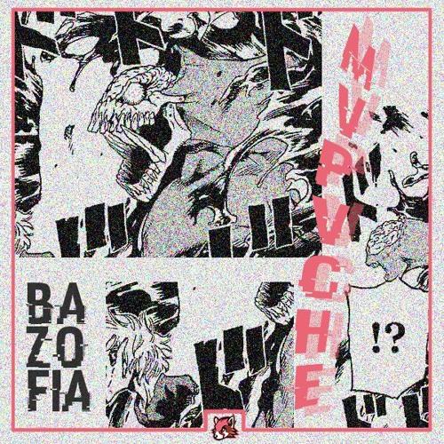 mvpvche - Bazofia