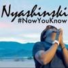 Nyashinski - Now You Know (Official Music)