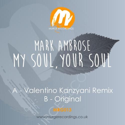 Mark Ambrose/Valentino Kanzyani - My Soul, Your Soul - (Murge Recordings 013)