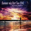 Summer Mix Part Two  Only Love Songs  2016 by vandy spymaster malayeri