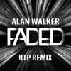 Alan Walker - Faded (RTP Remix)
