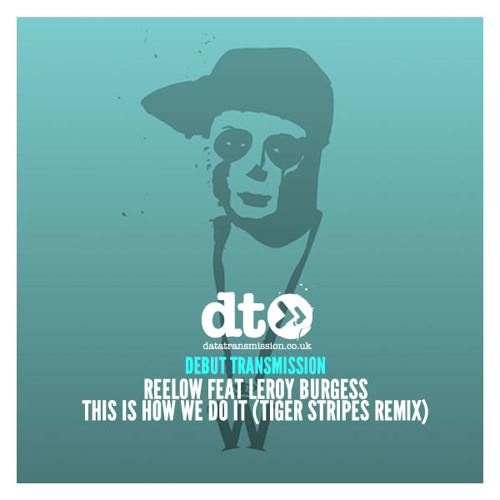 Reelow feat Leroy Burgess - This Is How We Do It (Tiger Stripes remix)