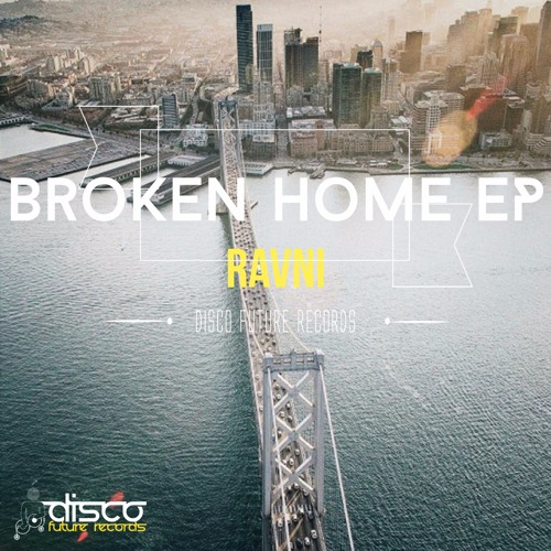 RAVNI - Broken Home (Preview) Out Now on Traxsource