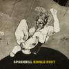 Spoonbill - Bingle Rust (Radio Edit) [PREMIERE]
