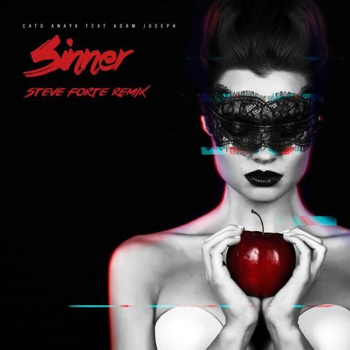 Cato Anaya ft Adam Joseph - Sinner (Steve Forte Remix)
