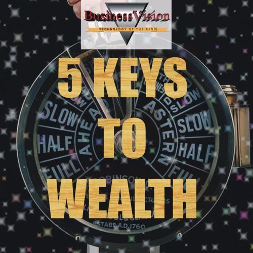 5 Keys To Wealth