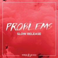 Problems - Slow Release