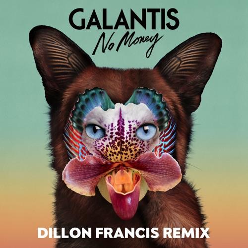 DILLONFRANCIS Galantis No Money (Dillon Francis Remix) soundcloudhot