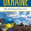 Ukraine: What Went Wrong and How to Fix It  download pdf