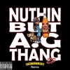 Nothing But A.G Thang