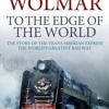 To the Edge of the World: The Story of the Trans-Siberian Railway  download pdf