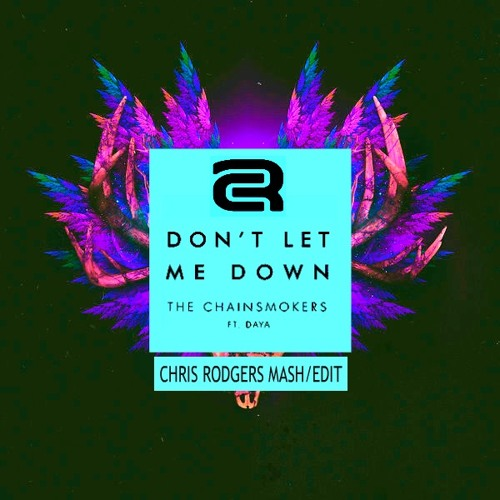 Dont Let Me Down Chainsmokers Free Download: The Chainsmokers Vs Lookas X Crankdat- Dont Let Me Down