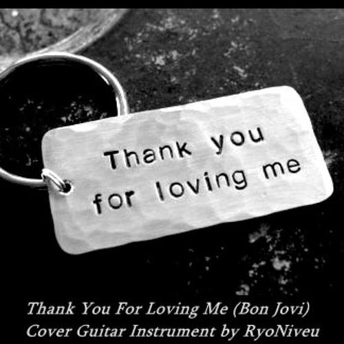 Thank you fir loving me