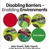Disabling Barriers - Enabling Environments  download pdf